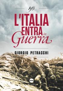 1915. L'Italia entra in guerra - Giorgio Petracchi