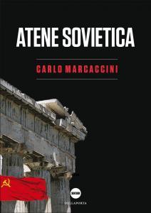 Atene Sovietica - Carlo Marcaccini