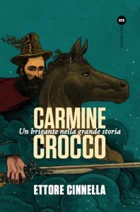 Carmine Crocco - Ettore Cinnella