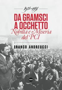 Da Gramsci a Occhetto - Franco Andreucci