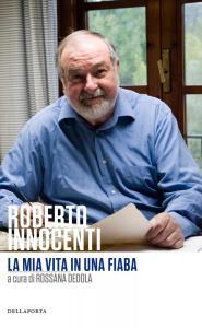 Roberto Innocenti - La mia vita in una fiaba