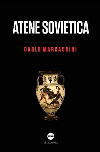 Atene_Sovietica_Carlo_Marcaccini
